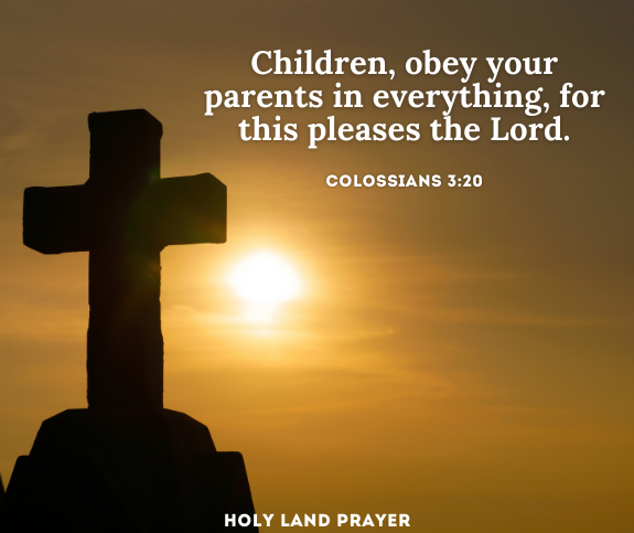 Children, obey your parents in everything, for this pleases the Lord. Colossians 3:20