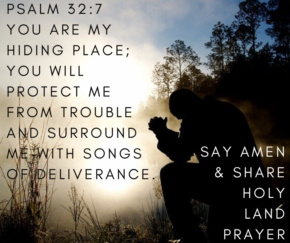 You are my hiding place you will protect me from trouble and surround me with songs of deliverance